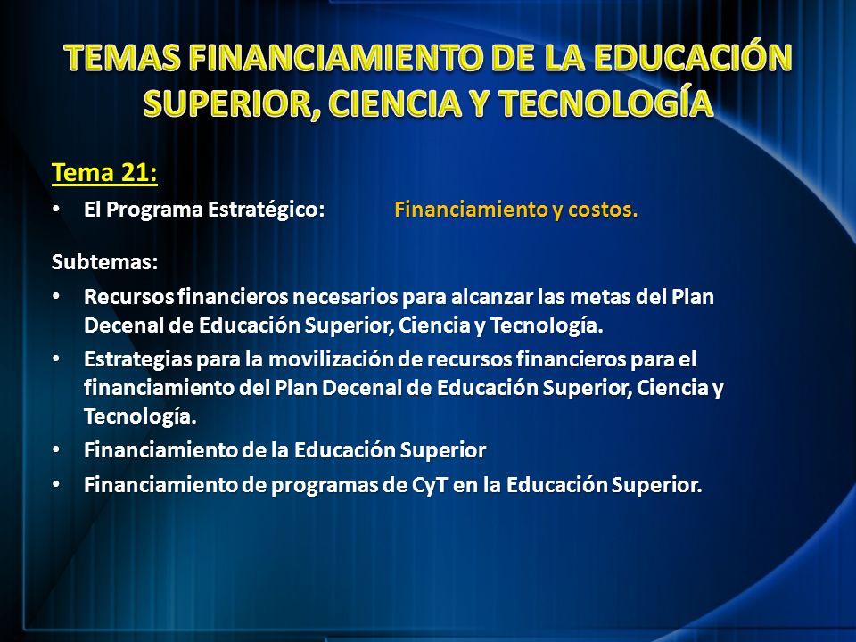 Tema 21: El Programa Estratégico: Financiamiento y costos. El Programa Estratégico: Financiamiento y costos. Subtemas: Recursos financieros necesarios