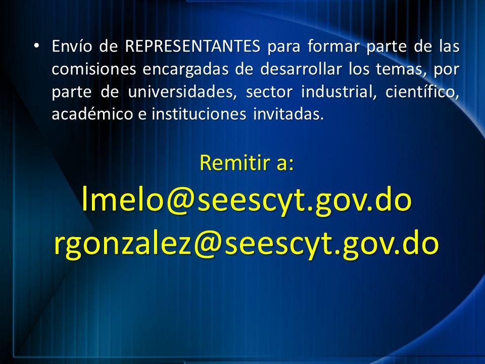 Envío de REPRESENTANTES para formar parte de las comisiones encargadas de desarrollar los temas, por parte de universidades, sector industrial, cientí