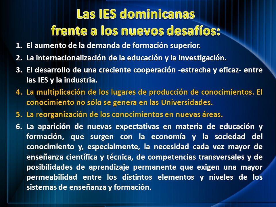 1.El aumento de la demanda de formación superior. 2.La internacionalización de la educación y la investigación. 3.El desarrollo de una creciente coope
