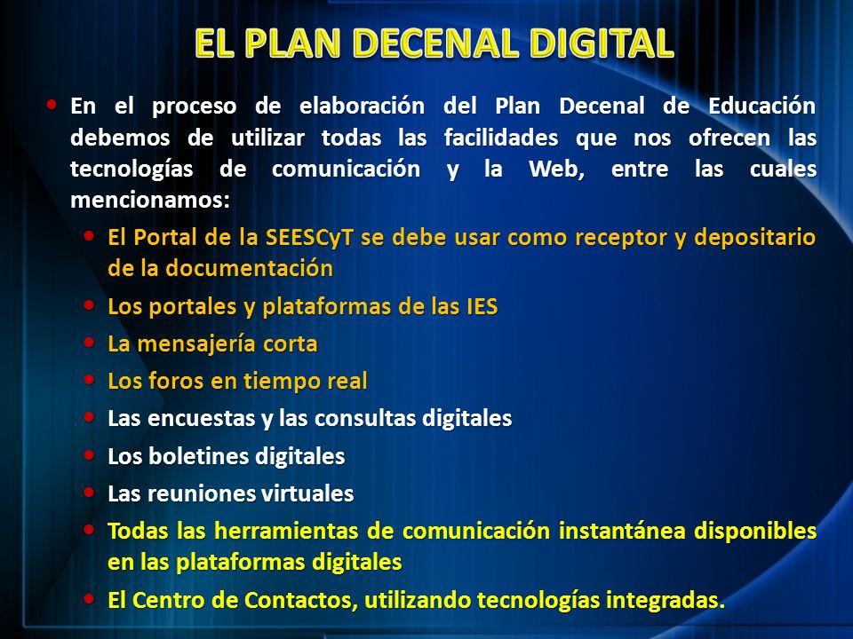 En el proceso de elaboración del Plan Decenal de Educación debemos de utilizar todas las facilidades que nos ofrecen las tecnologías de comunicación y