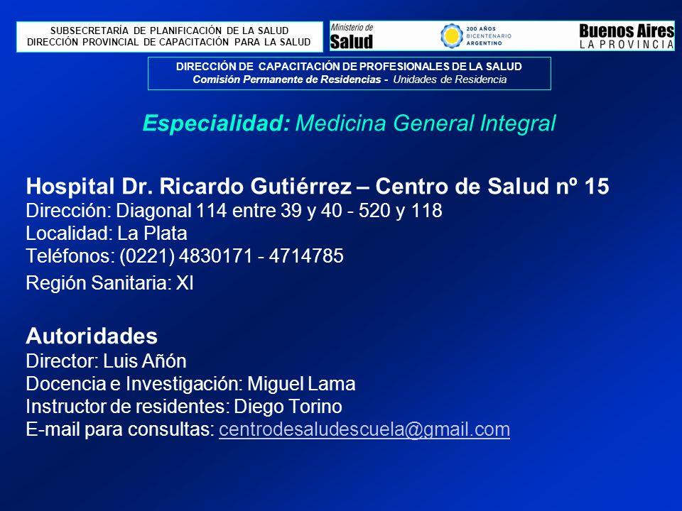 SUBSECRETARÍA DE PLANIFICACIÓN DE LA SALUD DIRECCIÓN PROVINCIAL DE CAPACITACIÓN PARA LA SALUD DIRECCIÓN DE CAPACITACIÓN DE PROFESIONALES DE LA SALUD Comisión Permanente de Residencias - Unidades de Residencia Hospital Dr.