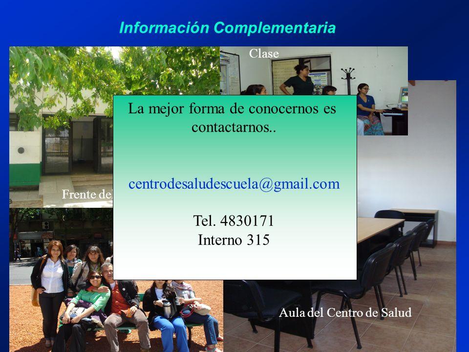 Información Complementaria Frente del Centro de Salud Aula del Centro de Salud Clase La mejor forma de conocernos es contactarnos..