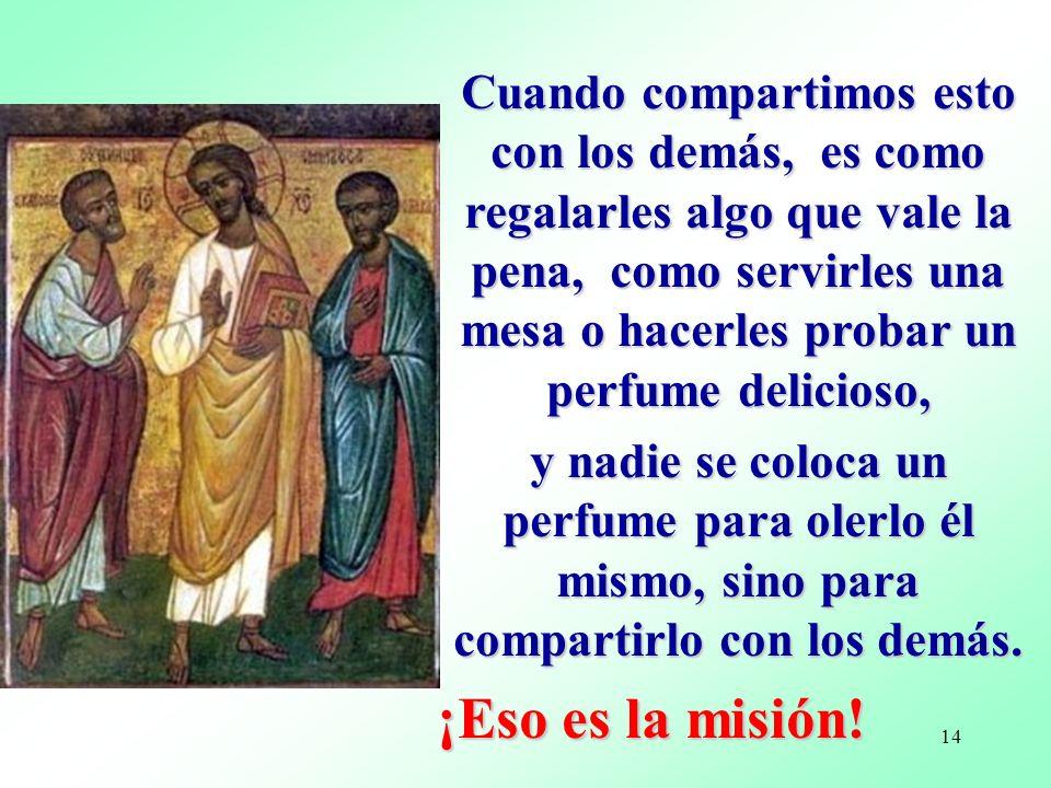 13 Jesús, ¿No es maravilloso ver a Jesús, mirar sus actitudes ante la gente, su delicadeza con los excluidos de la sociedad, su entrega inagotable.