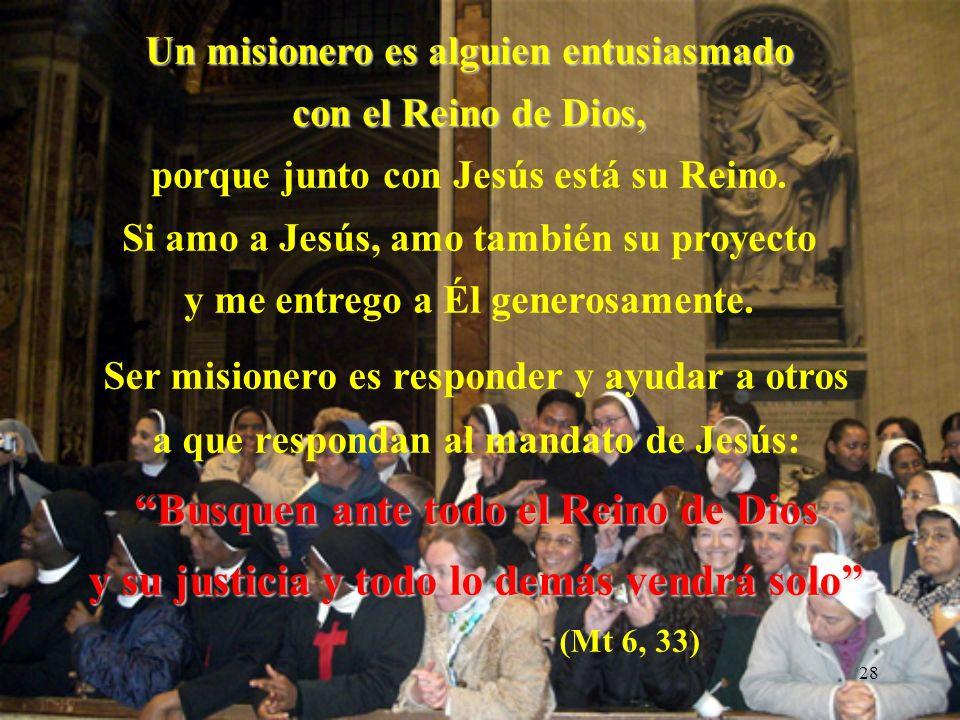 27 Motivación 5 Proclamen que el Reino de los Cielos está cerca (Mt 10, 7) LA PASIÓN POR EXTENDER EL REINO DE DIOS