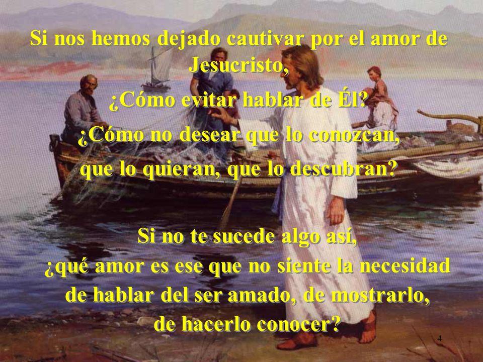 3 EL AMOR QUE HABLA Motivación 1 El amor de Cristo nos apremia (2 Cor 5, 14)