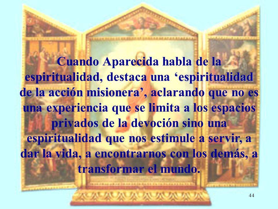 43 Motivación 8 Quien ama a su hermano permanece en la luz (1 Jn 2, 10) LA MISIÓN NOS LLEVA A LAS PROFUNDIDADES MÍSTICAS