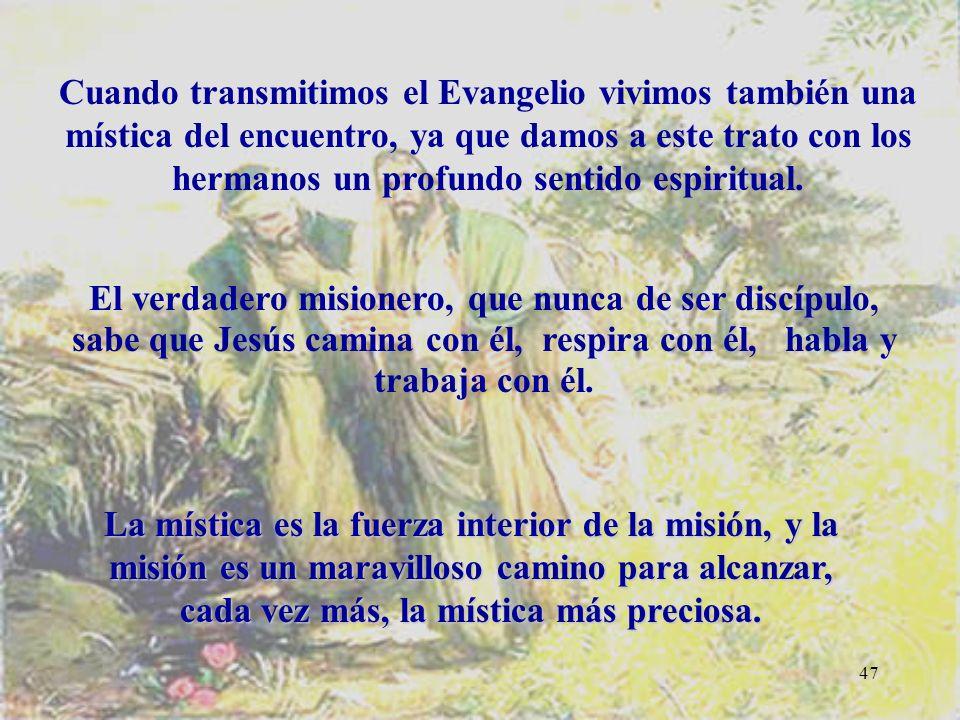 46 El discípulo y el misionero son la misma cosa.