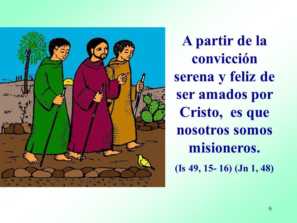 5 Si uno hizo la experiencia del amor de Dios, no necesita esperar mucho tiempo para salir a anunciarlo, no puede esperar cursos o largas instrucciones...