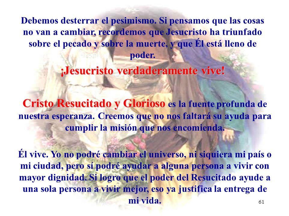 60 Motivación 14 Si Cristo no resucitó nuestra predicación es vacía (1 Cor 15, 14) EL PODER DEL RESUCITADO