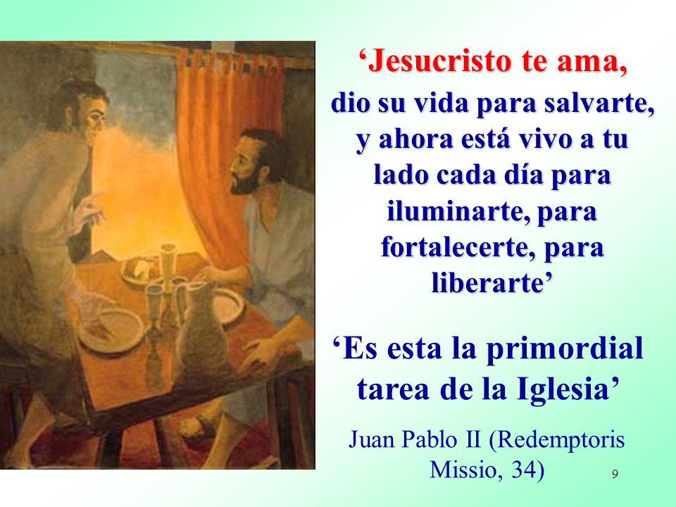 8 La preocupación profunda de un misionero es, que los demás se encuentren con Jesús y lo amen, por eso en su boca está siempre el primer anuncio: