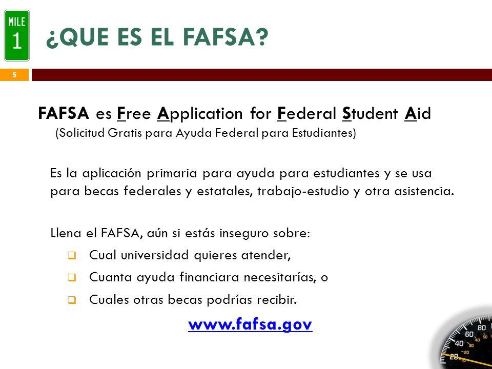 RAZONES PARA LLENAR EL FAFSA FAFSA permitió que 187,000 estudiantes tuvieran acceso a $2.4 billones en asistencia por necesidad.