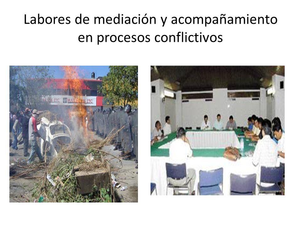 Labores de mediación y acompañamiento en procesos conflictivos