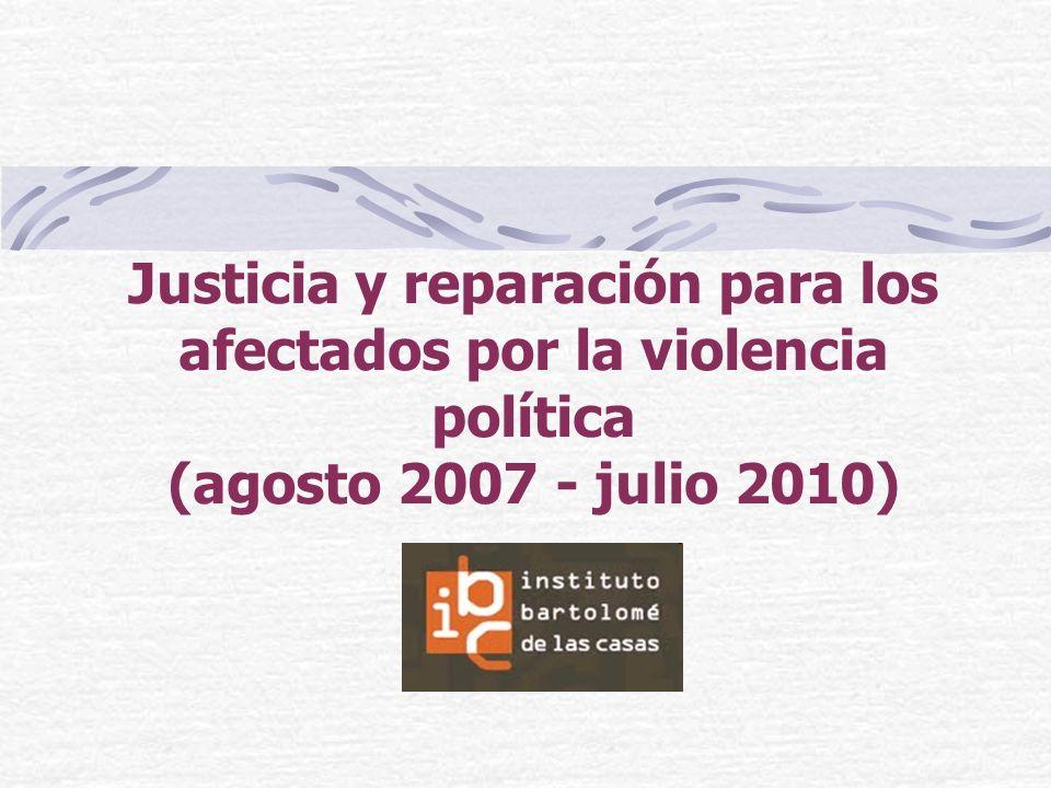Justicia y reparación para los afectados por la violencia política (agosto 2007 - julio 2010)