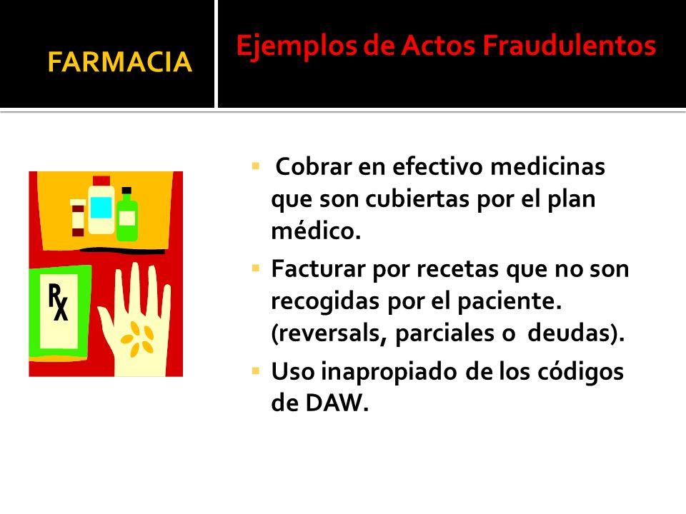 Cobrar en efectivo medicinas que son cubiertas por el plan médico.