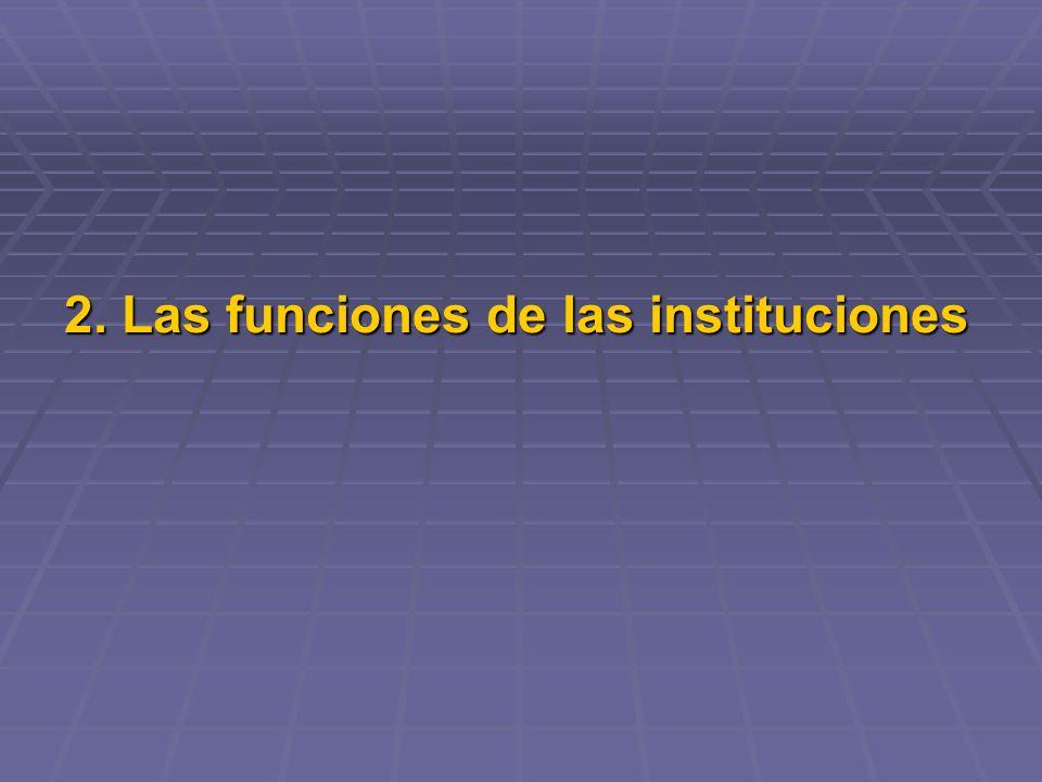 2. Las funciones de las instituciones