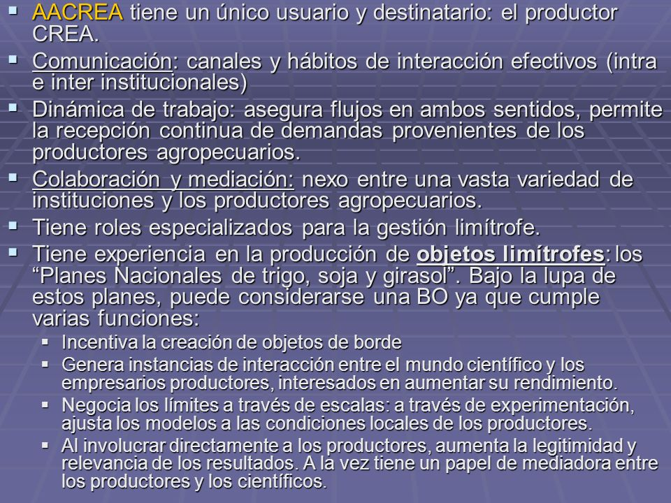 AACREA tiene un único usuario y destinatario: el productor CREA. AACREA tiene un único usuario y destinatario: el productor CREA. Comunicación: canale