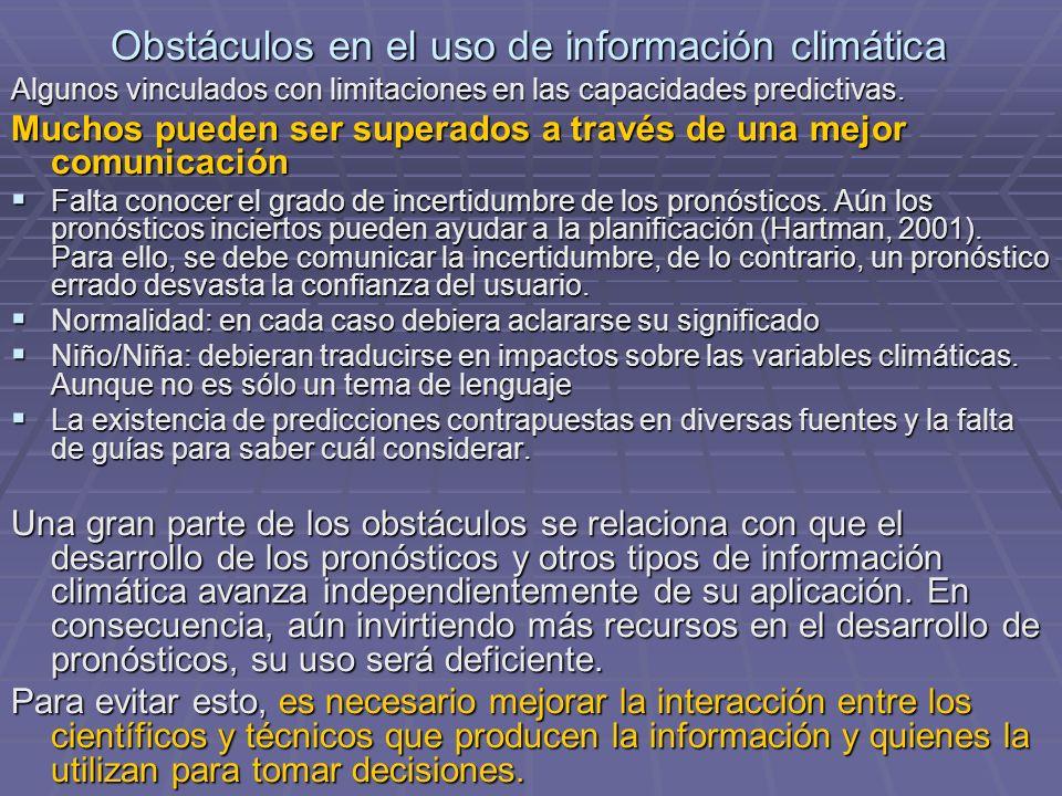 Obstáculos en el uso de información climática Algunos vinculados con limitaciones en las capacidades predictivas.