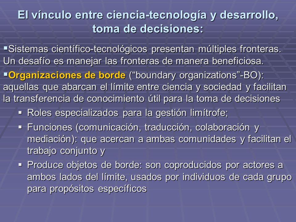 El vínculo entre ciencia-tecnología y desarrollo, toma de decisiones: Sistemas científico-tecnológicos presentan múltiples fronteras.