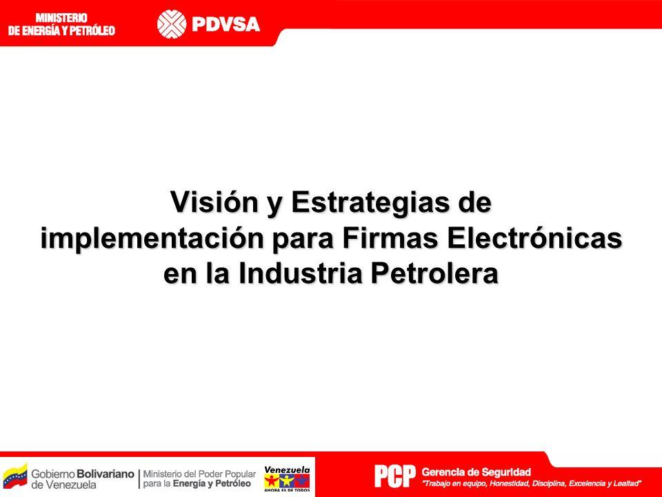 Visión y Estrategias de implementación para Firmas Electrónicas en la Industria Petrolera