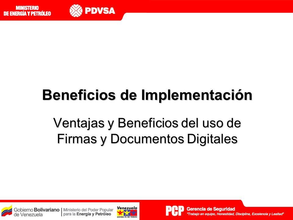 Beneficios de Implementación Ventajas y Beneficios del uso de Firmas y Documentos Digitales