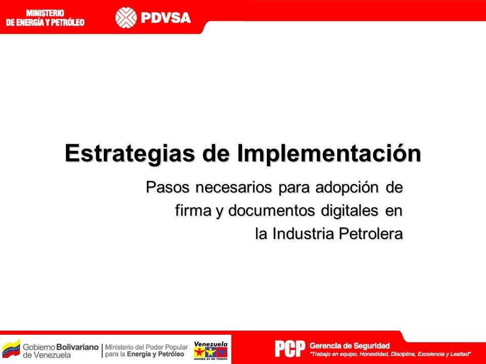 Estrategias de Implementación Pasos necesarios para adopción de firma y documentos digitales en la Industria Petrolera