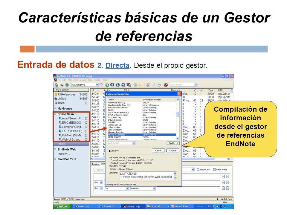 Características básicas de un Gestor de referencias Entrada de datos 2. Directa. Desde el propio gestor. Compilación de información desde el gestor de