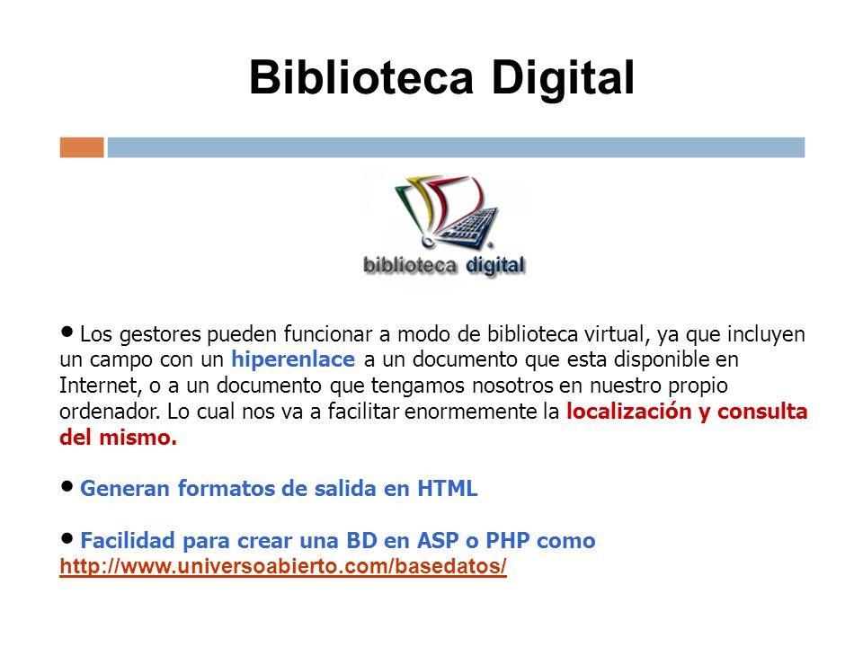 Biblioteca Digital Los gestores pueden funcionar a modo de biblioteca virtual, ya que incluyen un campo con un hiperenlace a un documento que esta dis