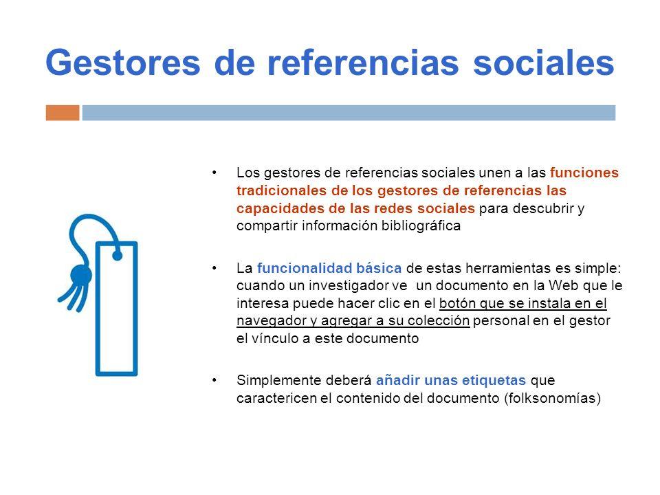 Gestores de referencias sociales Los gestores de referencias sociales unen a las funciones tradicionales de los gestores de referencias las capacidade
