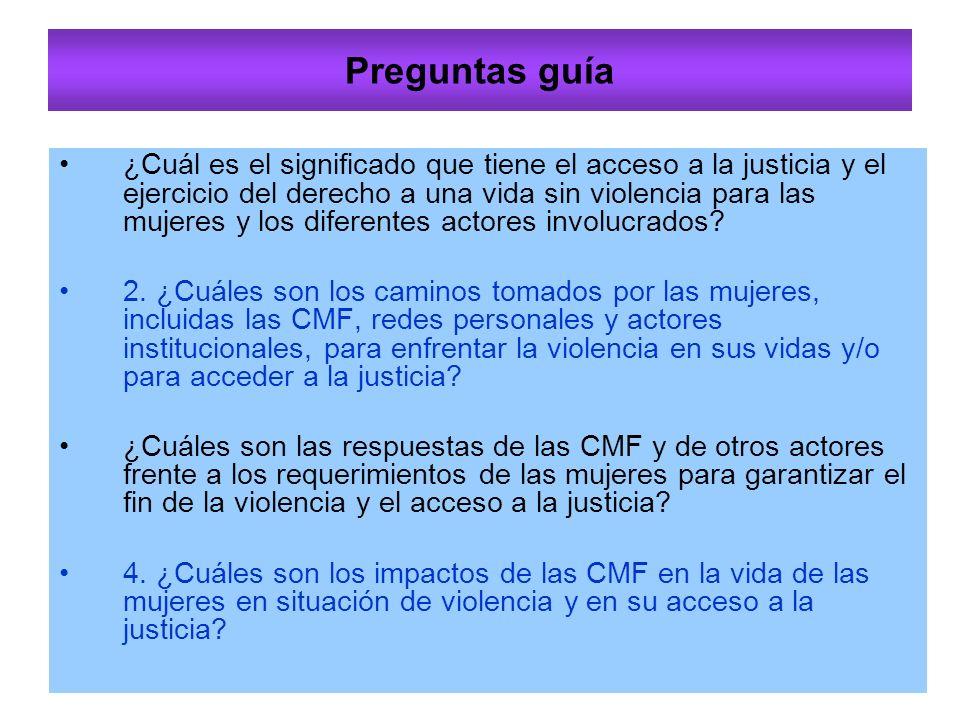 Preguntas guía ¿Cuál es el significado que tiene el acceso a la justicia y el ejercicio del derecho a una vida sin violencia para las mujeres y los diferentes actores involucrados.