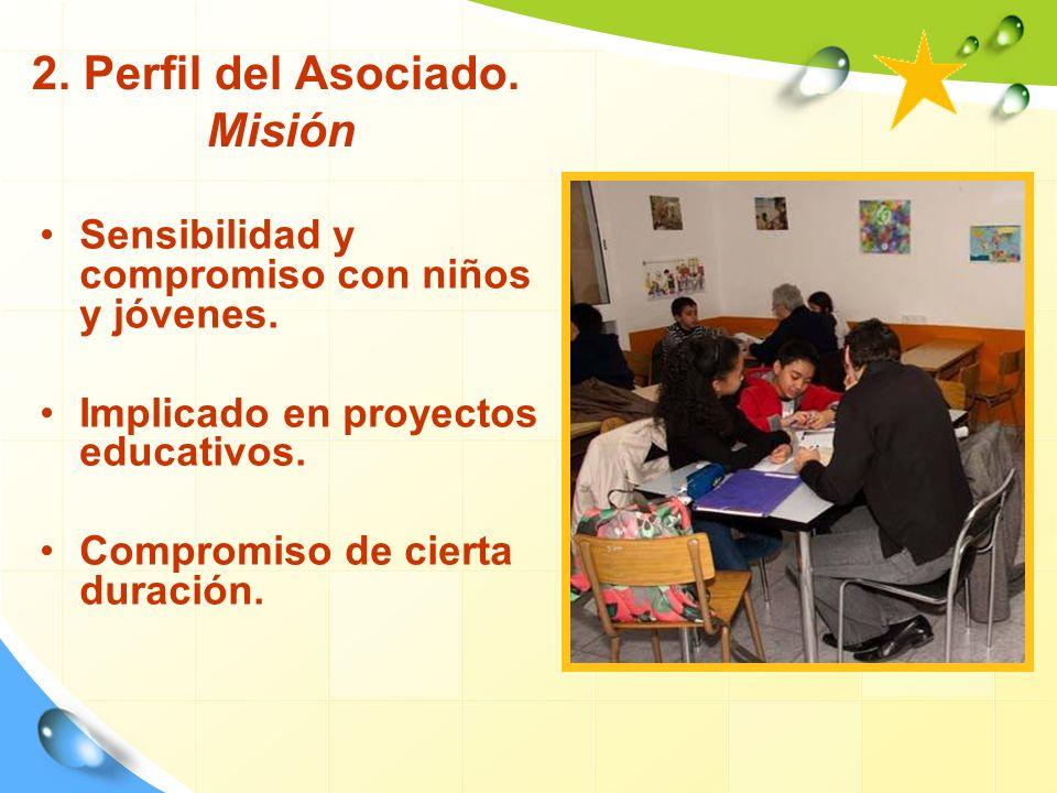 2.Perfil del Asociado. Misión Sensibilidad y compromiso con niños y jóvenes.