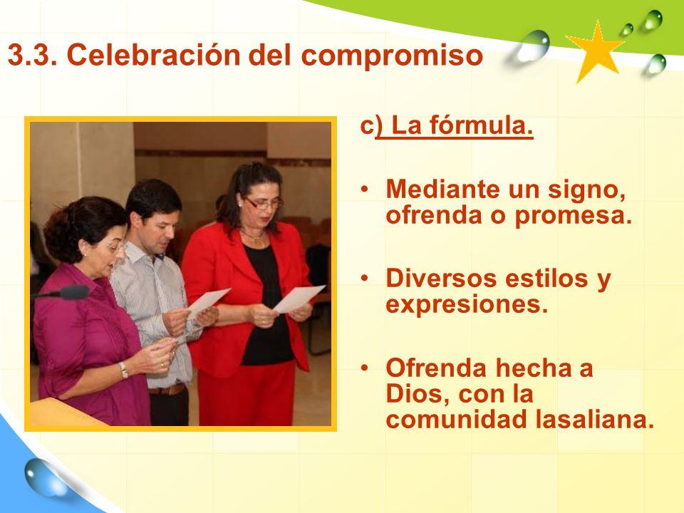 3.3.Celebración del compromiso c) La fórmula. Mediante un signo, ofrenda o promesa.