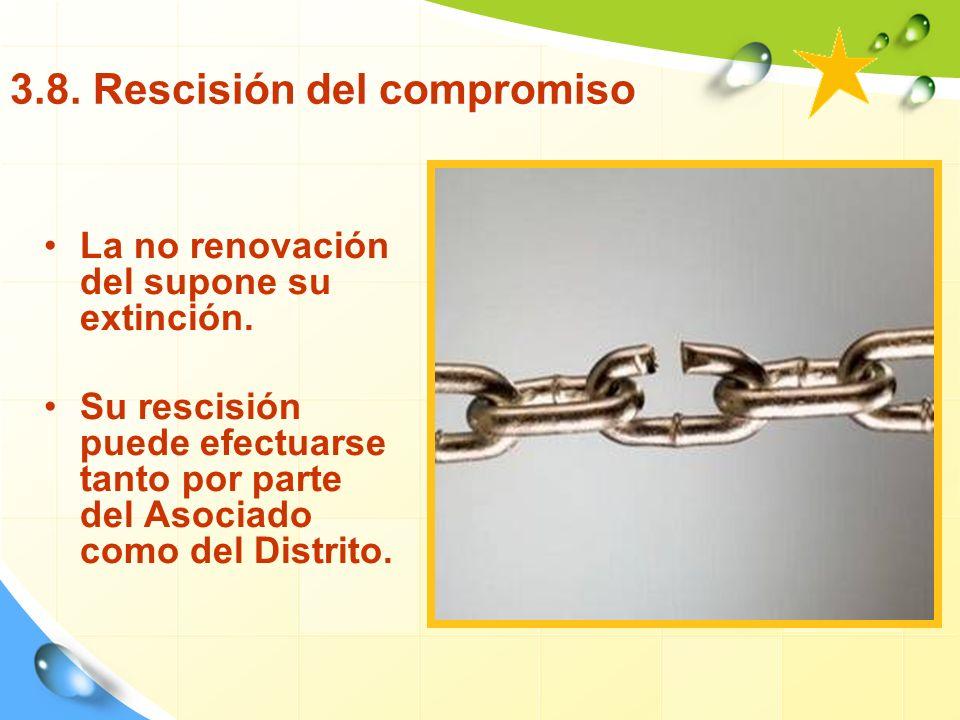 3.8.Rescisión del compromiso La no renovación del supone su extinción.
