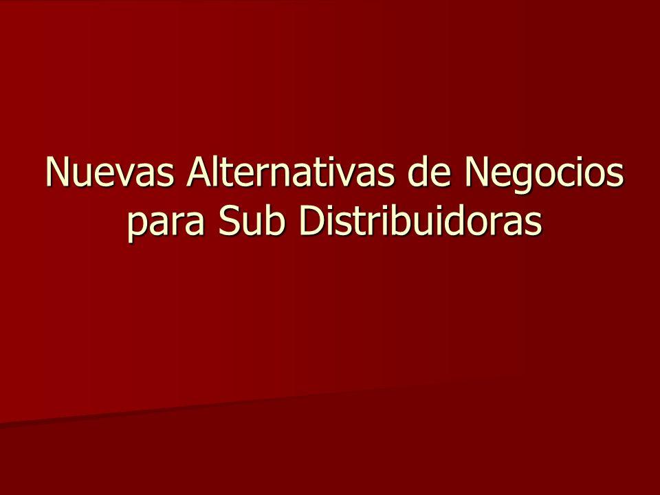 Nuevas Alternativas de Negocios para Sub Distribuidoras