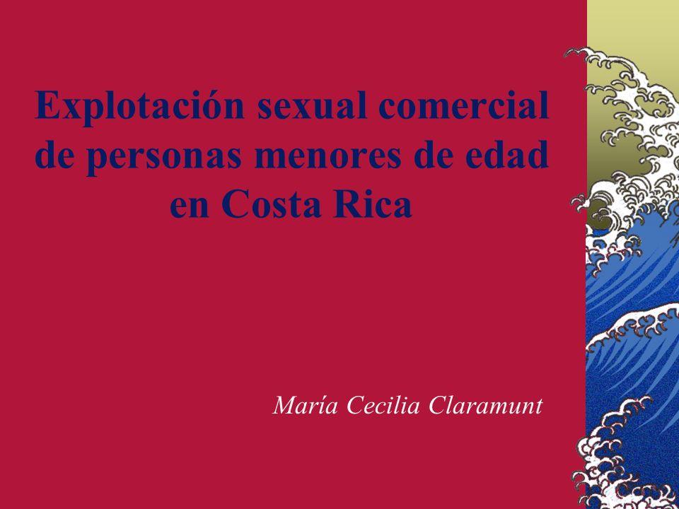 Explotación sexual comercial de personas menores de edad en Costa Rica María Cecilia Claramunt