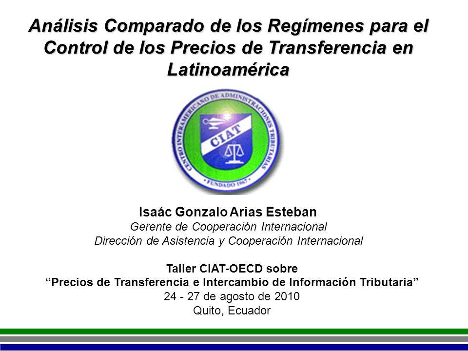 Taller CIAT-OECD sobre Precios de Transferencia e Intercambio de Información Tributaria 24 - 27 de agosto de 2010 Quito, Ecuador Análisis Comparado de