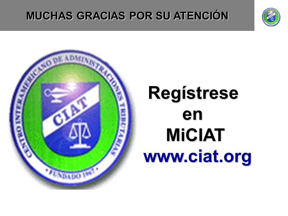 MUCHAS GRACIAS POR SU ATENCIÓN Regístreseen MiCIAT www.ciat.org