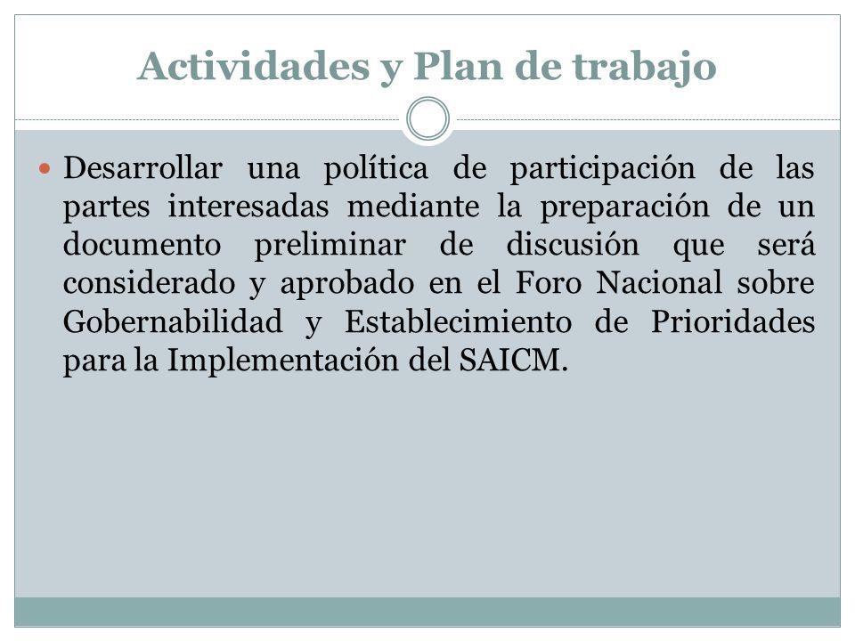 Actividades y Plan de trabajo Desarrollar una política de participación de las partes interesadas mediante la preparación de un documento preliminar d