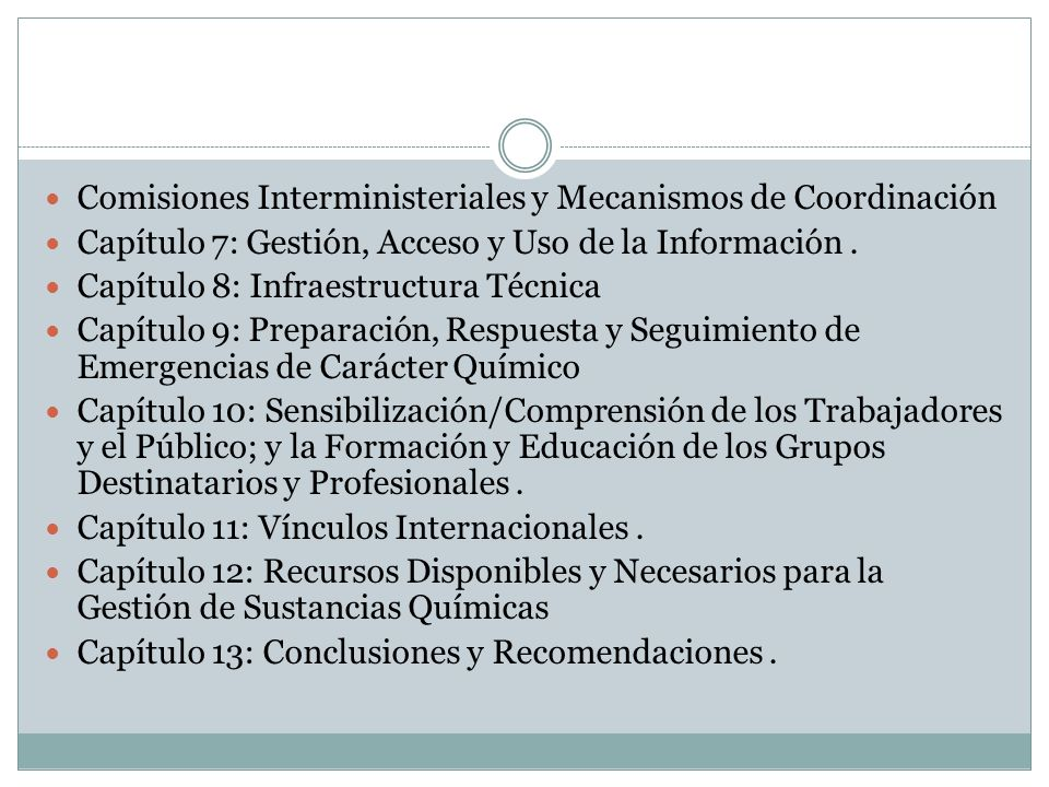 Comisiones Interministeriales y Mecanismos de Coordinación Capítulo 7: Gestión, Acceso y Uso de la Información. Capítulo 8: Infraestructura Técnica Ca