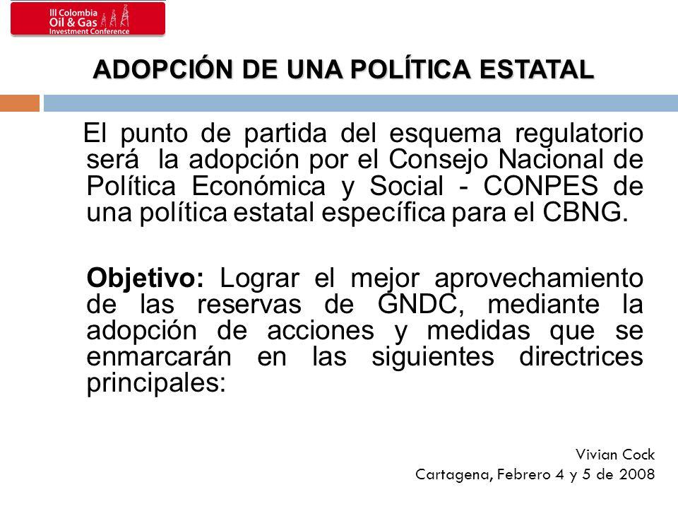 ADOPCIÓN DE UNA POLÍTICA ESTATAL ADOPCIÓN DE UNA POLÍTICA ESTATAL El punto de partida del esquema regulatorio será la adopción por el Consejo Nacional de Política Económica y Social - CONPES de una política estatal específica para el CBNG.