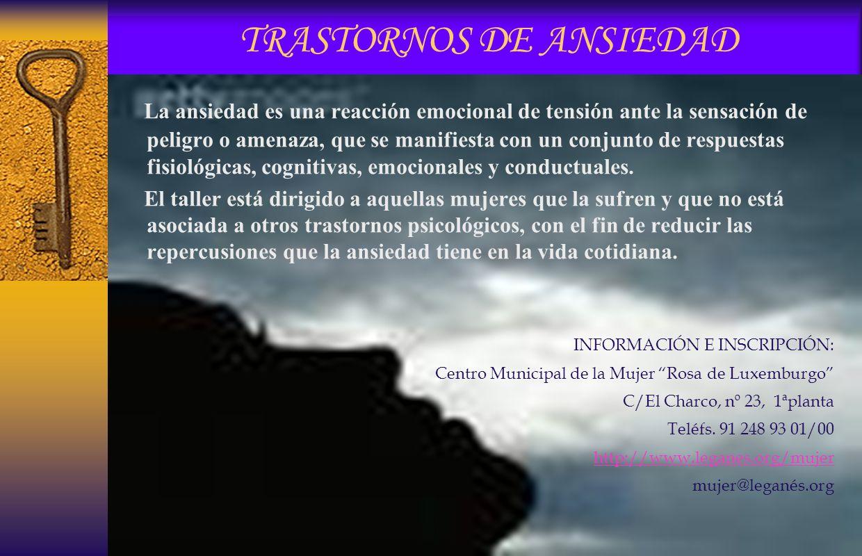 TRASTORNOS DE ANSIEDAD La ansiedad es una reacción emocional de tensión ante la sensación de peligro o amenaza, que se manifiesta con un conjunto de respuestas fisiológicas, cognitivas, emocionales y conductuales.