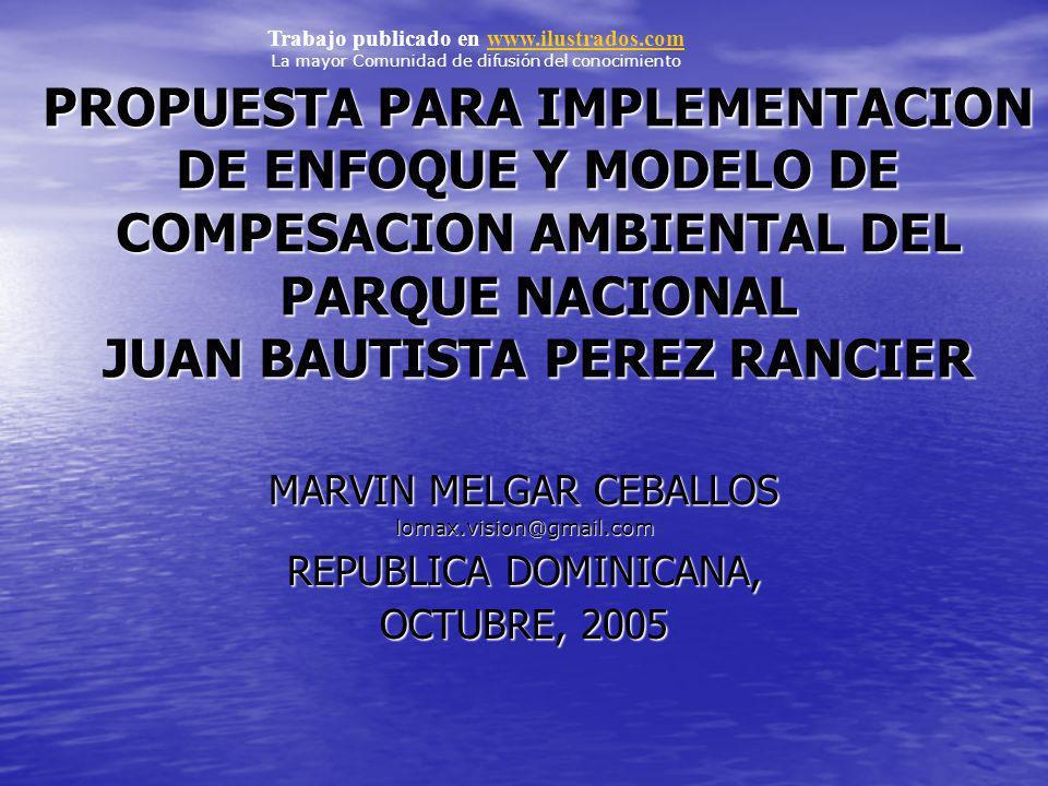 2.1 CONCEPTOS BASICOS DE PAGO DE SERVICIOS AMBIENTALES Y MODELOS DE COMPESACION AMBIENTAL La propuesta del Modelo de Compensación Ambiental para el Parque Nacional Juan Bautista Pérez Rancier tiene su basamento en conceptos y modelos de Pago de Servicios Ambientales (PSA), basado en los servicios que prestan los ecosistemas a los usuarios que se encuentran usufructuando el suelo dentro del área protegida.