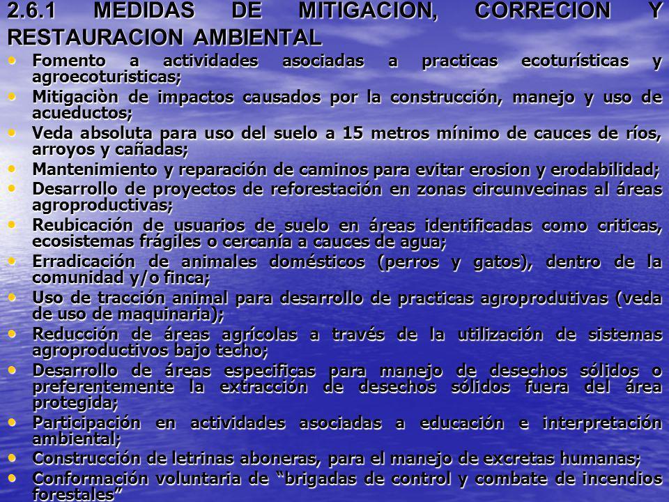 2.6.1 MEDIDAS DE MITIGACION, CORRECION Y RESTAURACION AMBIENTAL Fomento a actividades asociadas a practicas ecoturísticas y agroecoturisticas; Fomento