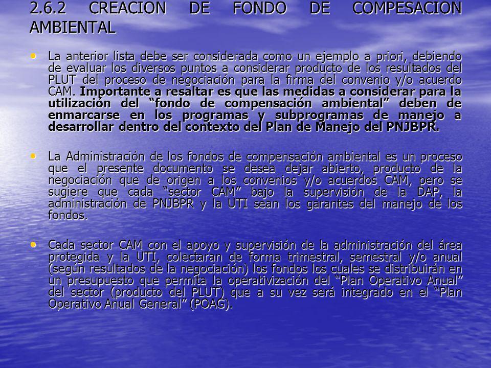 2.6.2 CREACION DE FONDO DE COMPESACION AMBIENTAL La anterior lista debe ser considerada como un ejemplo a priori, debiendo de evaluar los diversos pun