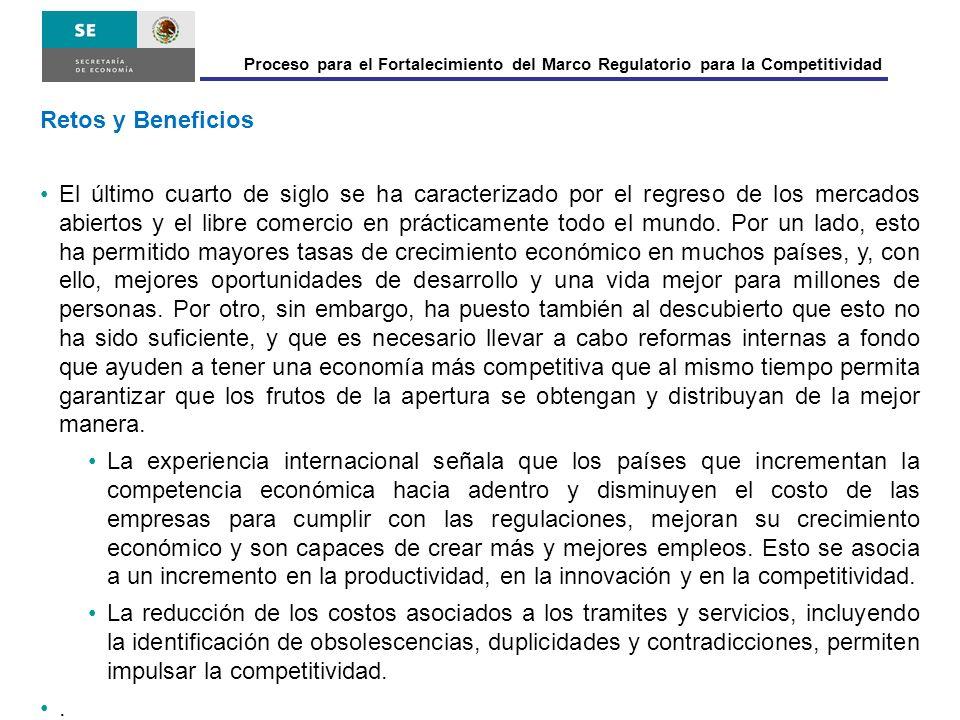 Proceso para el Fortalecimiento del Marco Regulatorio para la Competitividad Retos y Beneficios El último cuarto de siglo se ha caracterizado por el r