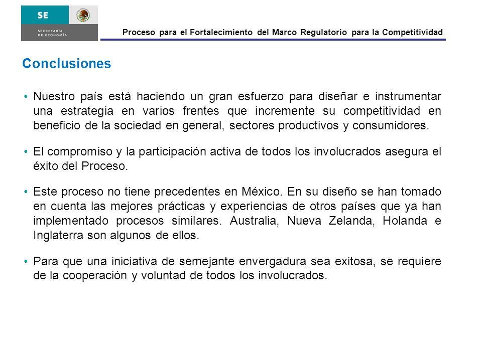 Proceso para el Fortalecimiento del Marco Regulatorio para la Competitividad Nuestro país está haciendo un gran esfuerzo para diseñar e instrumentar u