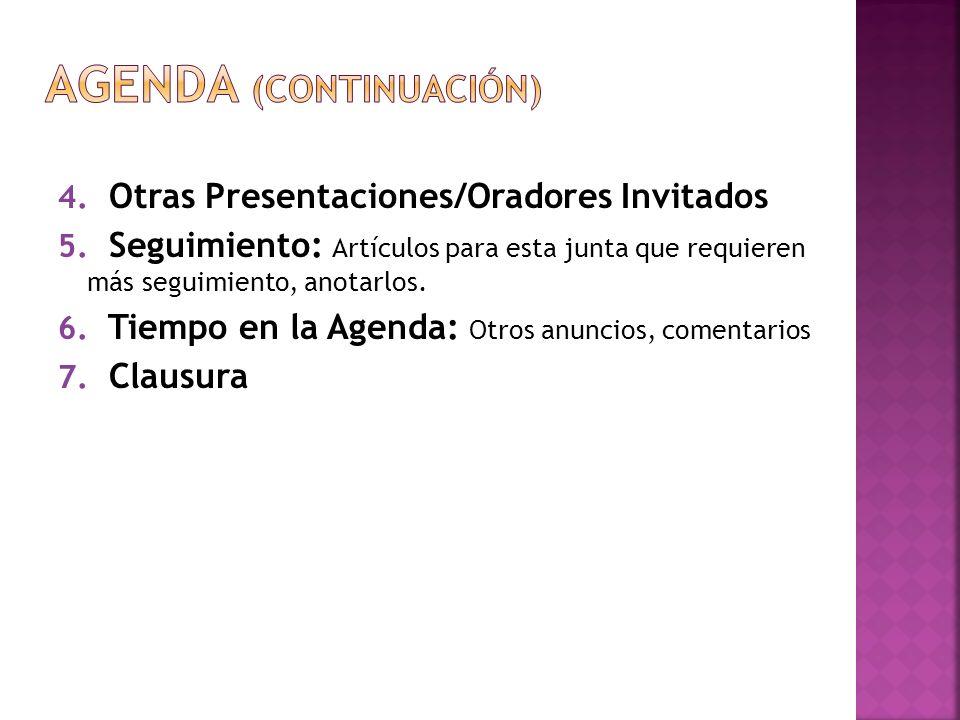 4. Otras Presentaciones/Oradores Invitados 5.