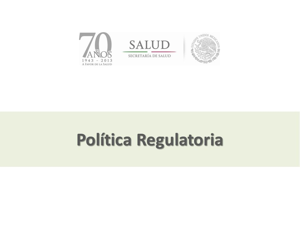 Julio, 2013 Política Regulatoria