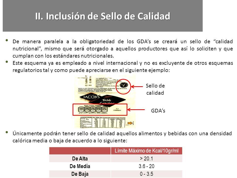 De manera paralela a la obligatoriedad de los GDAs se creará un sello de calidad nutricional, mismo que será otorgado a aquellos productores que así l