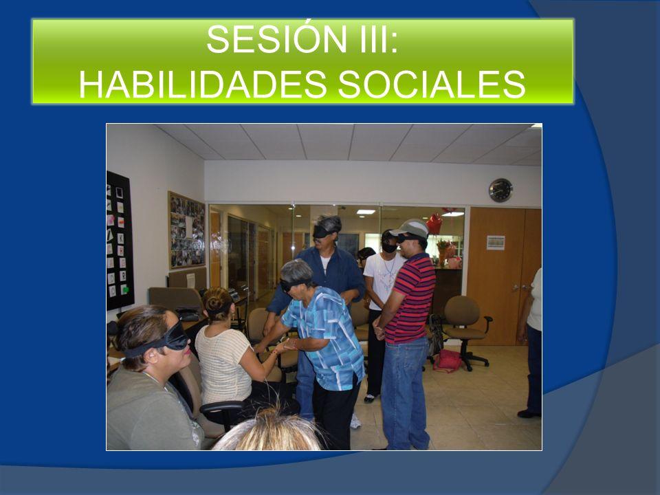 SESIÓN III: HABILIDADES SOCIALES
