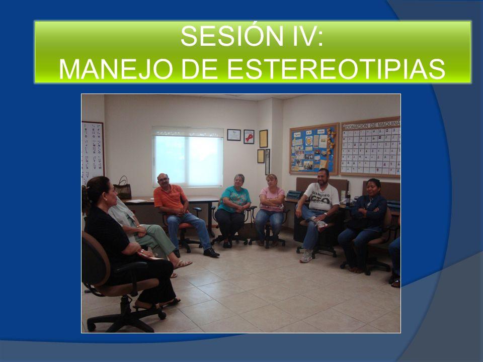 SESIÓN IV: MANEJO DE ESTEREOTIPIAS